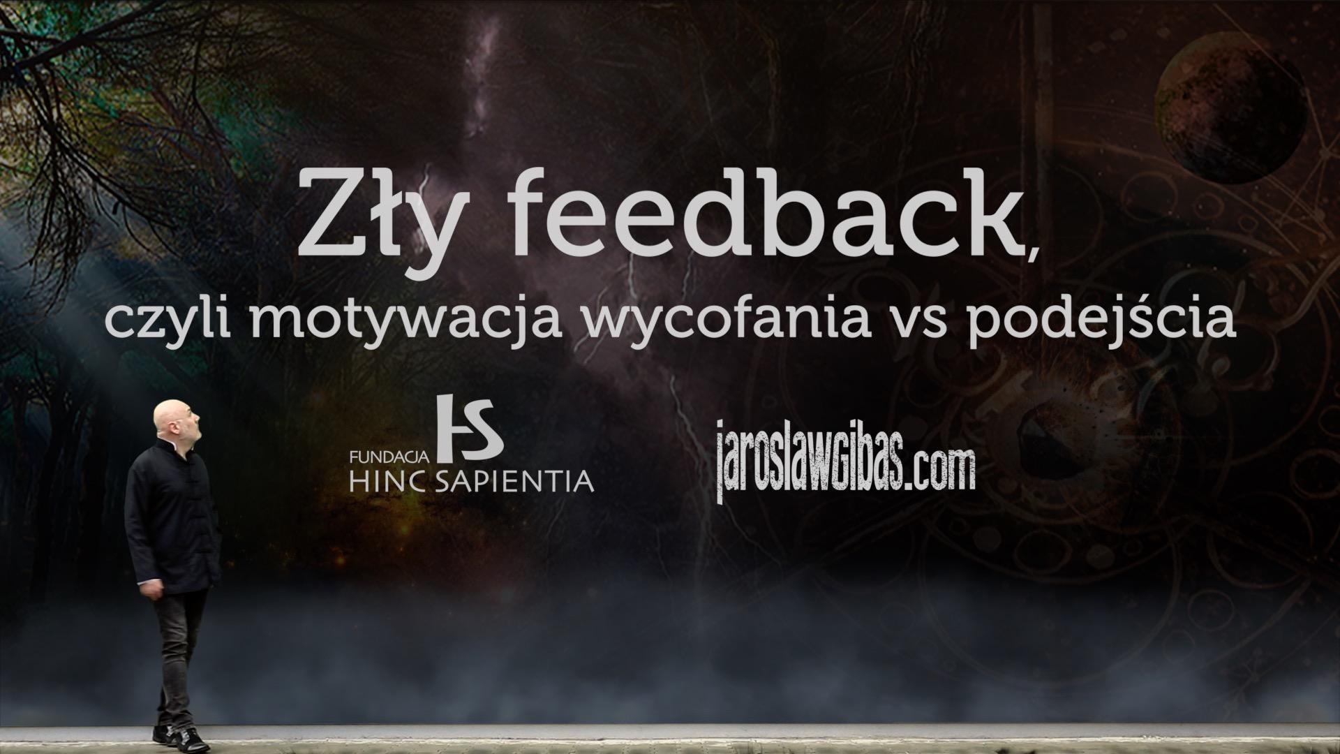 Zły Feedback Czyli Motywacja Wycofania Vs Podejścia 84 Jarosław